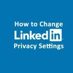 Change LinkedIn Privacy Settings