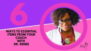 thinx, lume, natural deodorant, free bleeding, instacart, amazon prime now, how do you shop without contact, how do you shape with social distancing, free bleeding, momentum intimacy, condoms, delivery to your door, peeped, fresh direct, ask dr. renee, dr. Renee Matthews