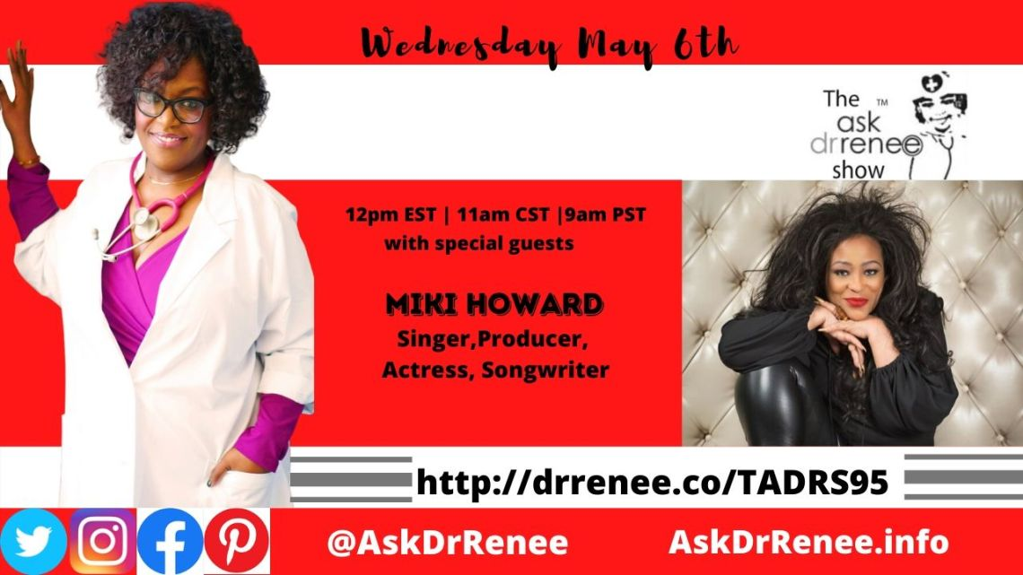 Ask Dr. Renee Show, Singer Miki Howard, Singer, Chaka Khan, Chicago, Southside, RnB, Jazz, Singer, Songwriter, Producer, Baby Be mine, Love under new management, Gerald LeVert, Poetic Justice