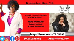 Ask Dr. Renee Show, Singer Miki Howard, Singer, Chaka Khan, Chicago, Southside, RnB, Jazz, Singer, Songwriter, Producer, Baby Be mine, Love under new management, Gerald LeVert, Poetic Justice