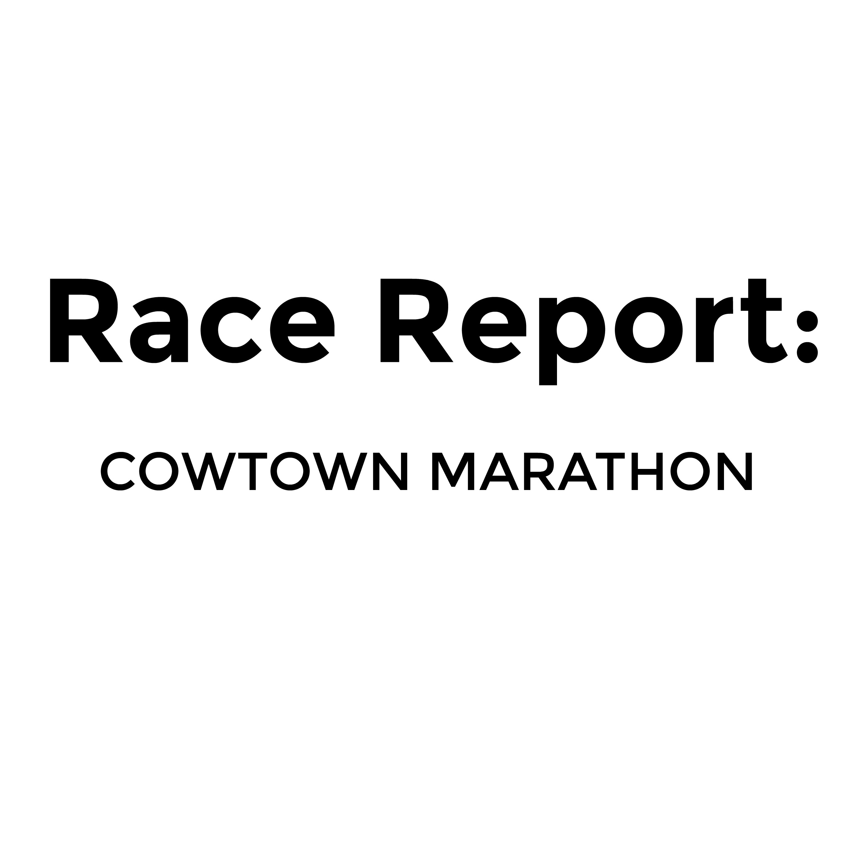 Cowtown Marathon Race Report