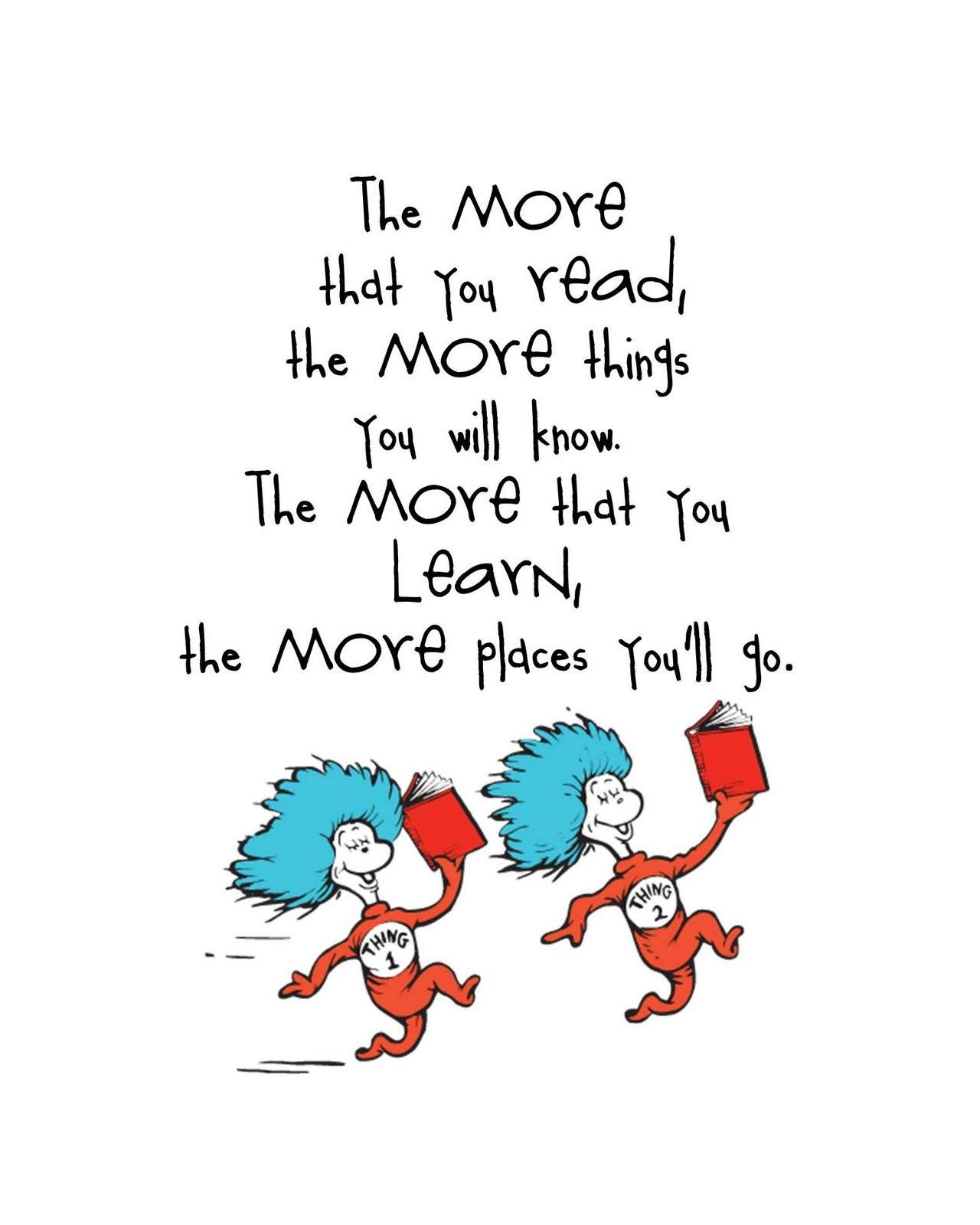 The More You Know Picture : picture, Read,, Things, Know., Learn,, Places, You'll, Seuss