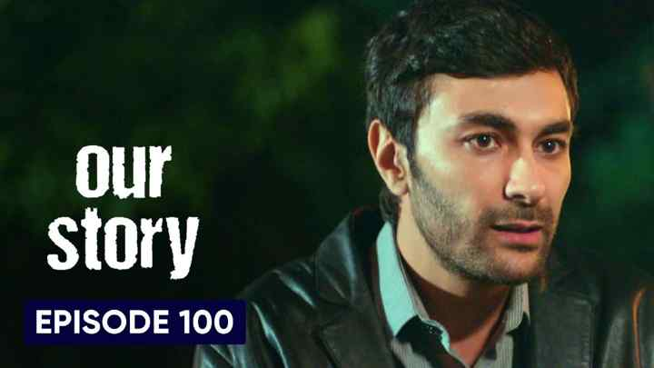Hamari Kahani Episode 100 in Hindi/Urdu (Our Story)