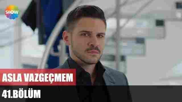 Asla Vazgecmem Episode 41 English Subtitles HD