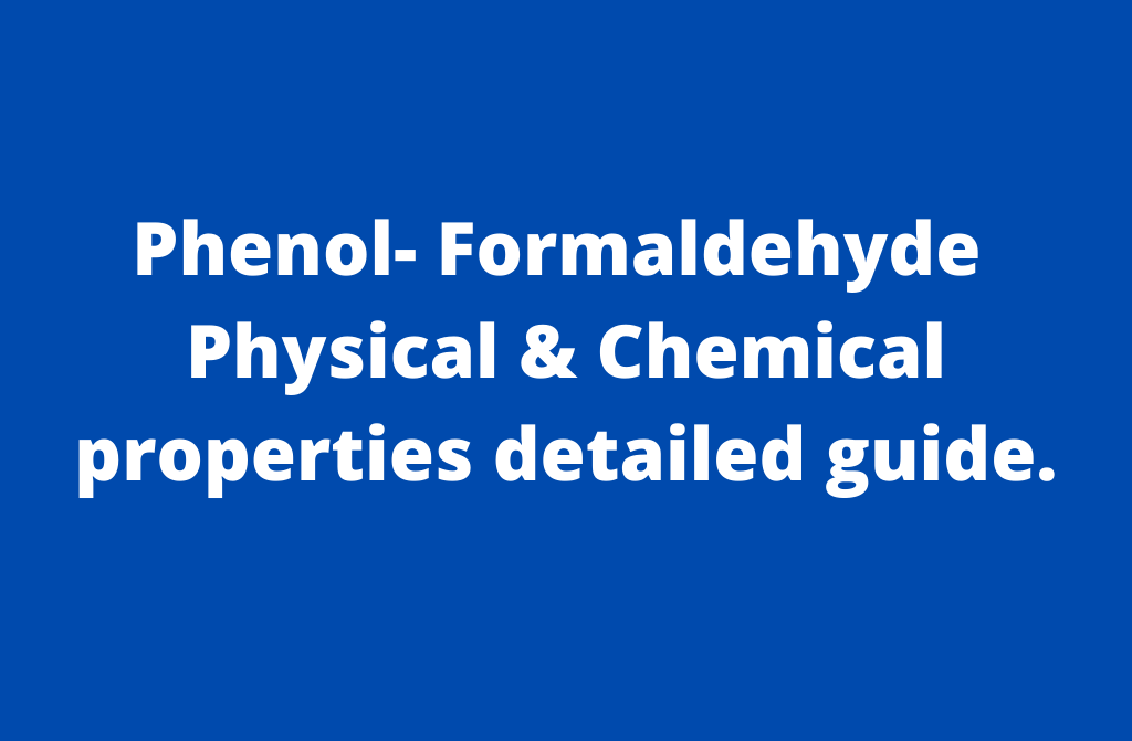 Phenol-formaldehyde physical and chemical properties