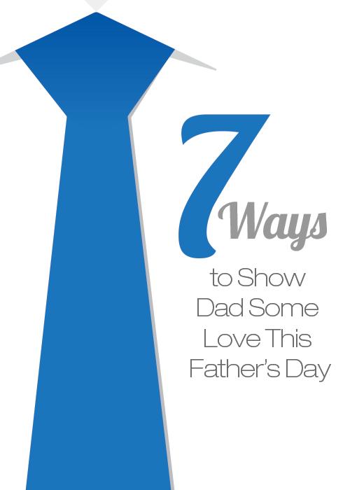 7ways-fathers-day