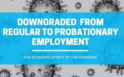 Regular employment downgraded to probationary because of the pandemic