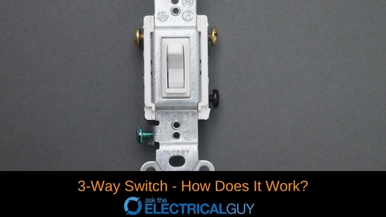 How Do 3 Way Switches Work