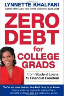 Zero Debt for College Grads From Student Loans to Financial Freedom lynnette Khalfani 9781427754646 2