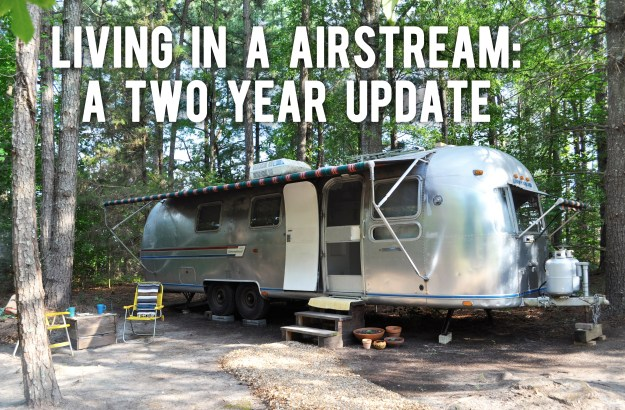 living in an airstream: a two year update