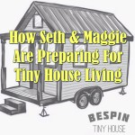 How Seth and Maggie are Preparing for Tiny House Living