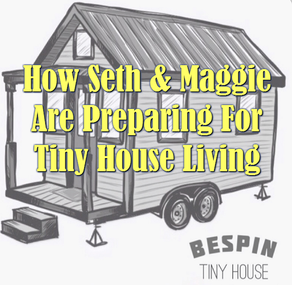 How to prepare for tiny house living | asmalllife.com