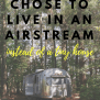 Why We Chose To Live In An Airstream Instead Of A Tiny