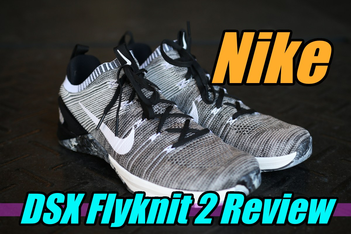 f14f8a66501b Nike Metcon DSX Flyknit 2 Review