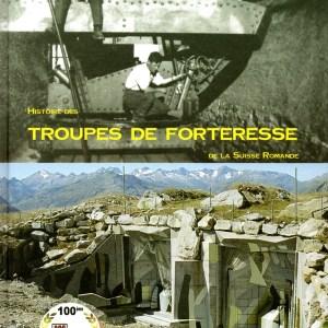 HISTOIRE DES TROUPES DE FORTERESSE DE LA SUISSE ROMANDE