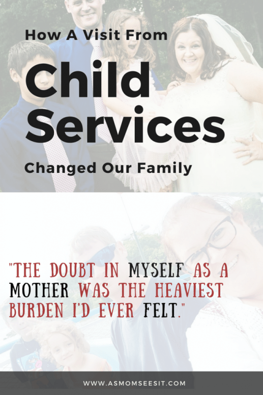 How a visit from child services changed my family