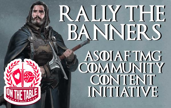 Community Content Creation ASOIAF TMG