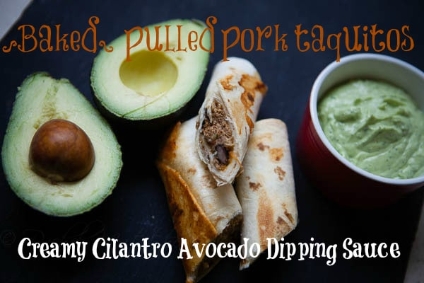 Baked Pork Taquitos with Cilantro Avocado Dipping Sauce