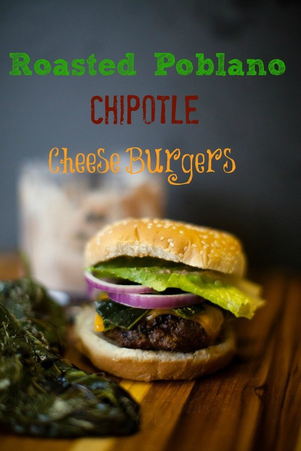 Roasted Poblano Chipotle Cheddar Burgers
