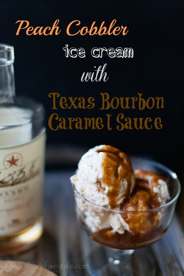 Texas Peach Cobbler Ice Cream with Texas Bourbon Caramel Sauce