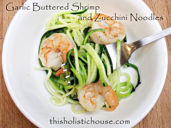 Garlic Butter Shrimp and Noodles: This Holistic House