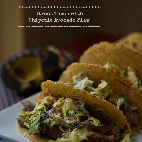 Flank Steak Street Tacos with Chipotle Avocado Slaw