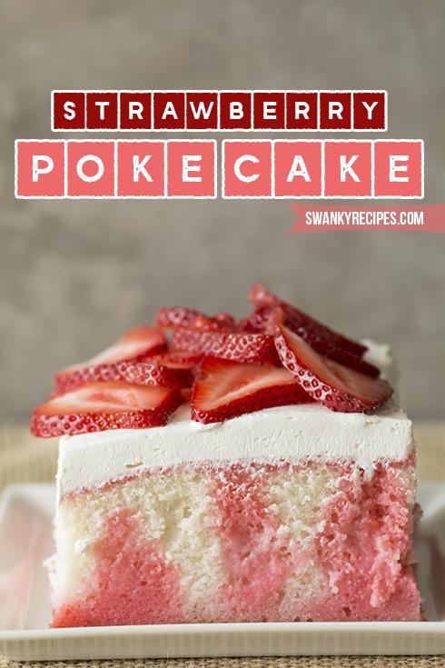 Strawberry Poke Cake from Swanky Eats