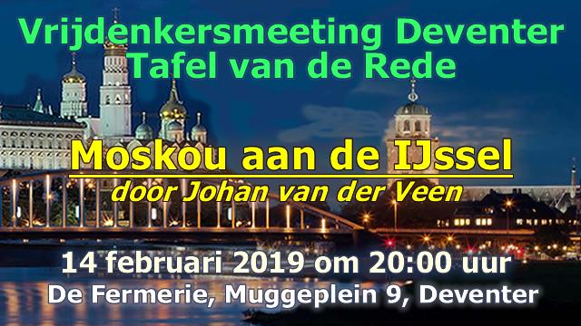 Vrijdenkersmeeting - Moskou aan de IJssel