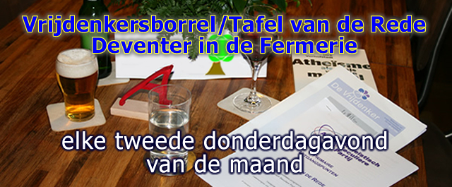 Tweede donderdagavond van de maand Vrijdenkersborrel/Tafel van de Rede - Deventer
