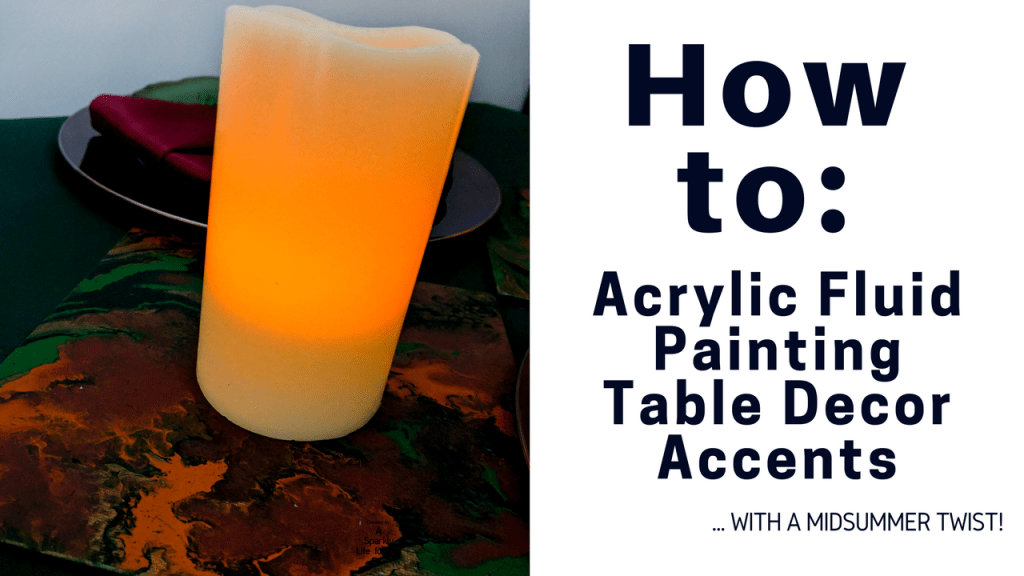 How To Acrylic Fluid Painting Table Decor Accents - With A Midsummer Twist!
