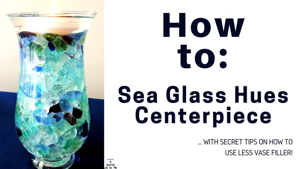 How To- DIY Sea Glass Hues Centerpiece
