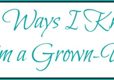 10 Ways I Know I'm a Grown-Up #TheGoudaLife