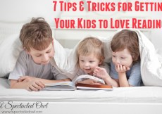 7 Tips & Tricks for Getting Your Kids to Love Reading