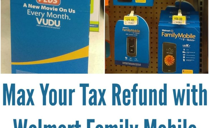 Max Your Tax Refund with Walmart Family Mobile