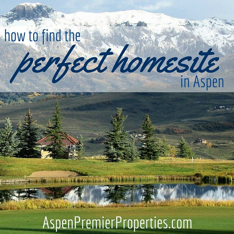 How to Find the Perfect Home Site in Aspen - Aspen Land for Sale