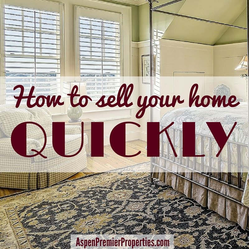 how to sell your home quickly - aspen home sales