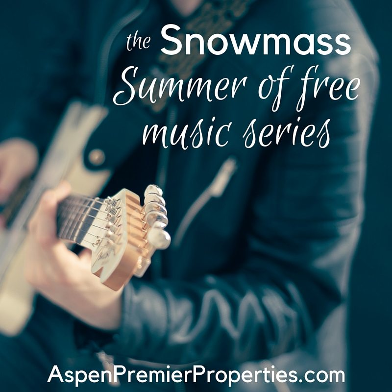 Snowmass Summer of Free Music Series - Snowmass Homes for Sale