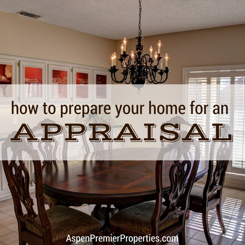 How to Prepare Your Home for an Appraisal - Sell Your Home Fast in Aspen