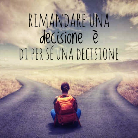 Decidere di non decidere