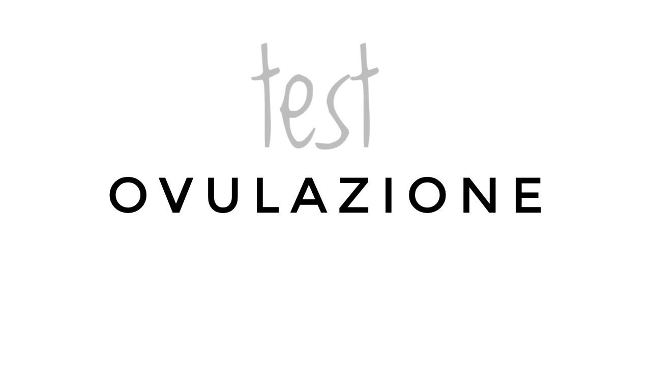 test ovulazione - aspirante mamma
