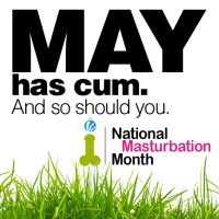 May is National Masturbation Month - How Should Bloggers Celebrate, Any Ideas?