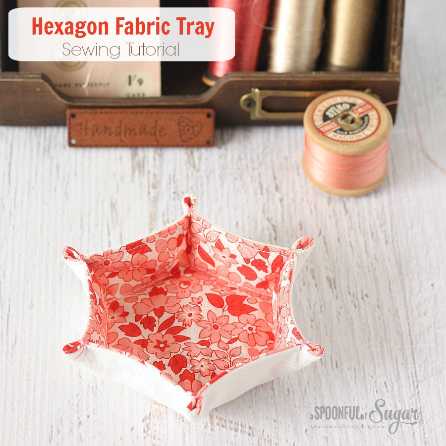 Hexagon Fabric Tray Sewing Tutorial by www.aspoonfulofsugardesigns.com