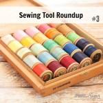 Sewing Tool Roundup #3