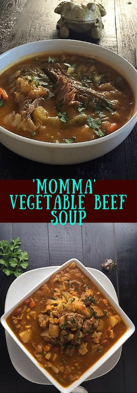 'Momma' Vegetable Beef Soup - Hearty, yummy-delicous, and oh-so-good-for-you, too.