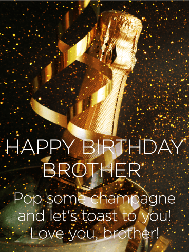 Images Of Happy Birthday Brother : images, happy, birthday, brother, Let's, Toast, Happy, Birthday, Wishes, Brother, Greeting, Cards, Davia