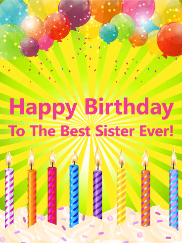 Love You! To The Best Sister Happy Birthday Card