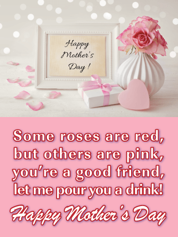 Happy Mothers Day To A Friend Images : happy, mothers, friend, images, Drink, Happy, Mother's, Friend, Birthday, Greeting, Cards, Davia