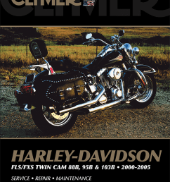 clymer motorcycle repair manual harley davidson 00 05 flst fxst tc88 flstn flst [ 911 x 1200 Pixel ]