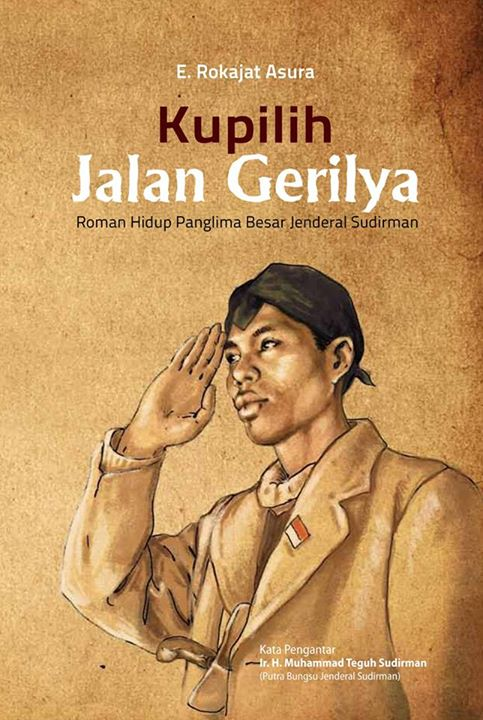 Buku Jenderal Soedirman Kupilih Jalan Gerilya Roman