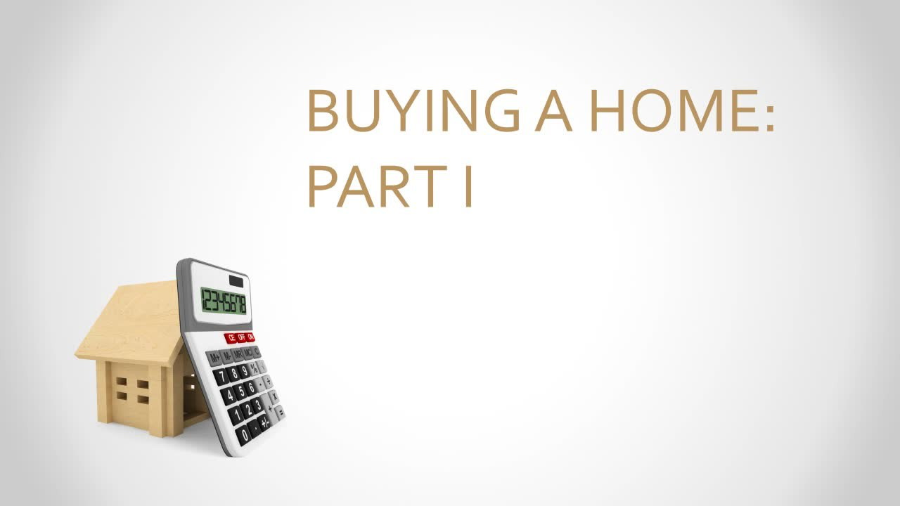Buying A Home Part 1